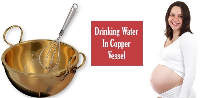 drinking water copper vessel pregnancy